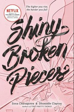 Bog, paperback Shiny Broken Pieces: A Tiny Pretty Things Novel af Sona Charaipotra