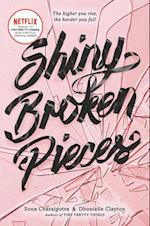 Shiny Broken Pieces (Tiny Pretty Things)