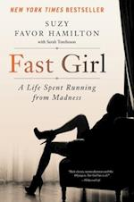 Fast Girl: A Life Spent Running From Madness af Suzy Favor Hamilton