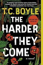 The Harder They Come af T. Coraghessan Boyle