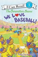 We Love Baseball! (Berenstain Bears I Can Read)