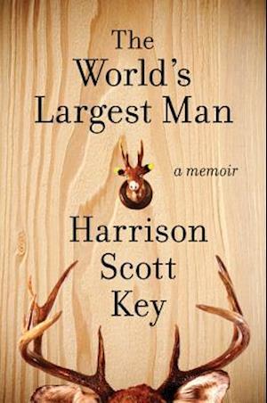 Bog, hardback The World's Largest Man af Harrison Scott Key