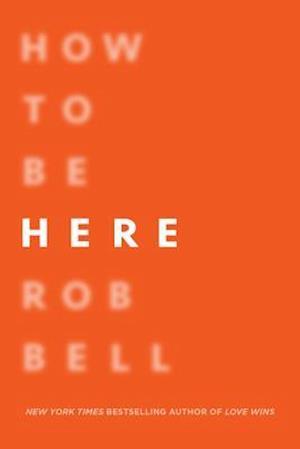 Bog, paperback How to Be Here af Rob Bell