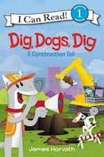 Dig, Dogs, Dig (I Can Read. Level 1)