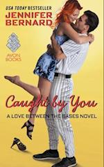 Caught by You (Love Between the Bases)