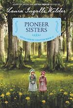 Pioneer Sisters (Little House Chapter Books)
