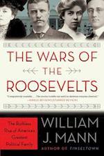 The Wars of the Roosevelts af William J. Mann