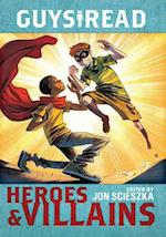 Heroes & Villains (Guys Read Library)
