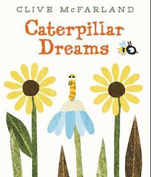 Bog, hardback Caterpillar Dreams af Clive McFarland