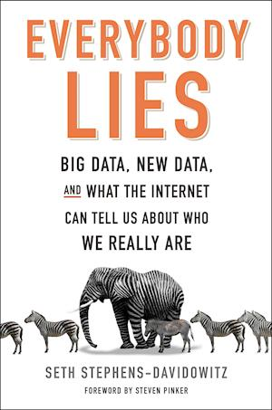 Everybody Lies af Seth Stephens-Davidowitz