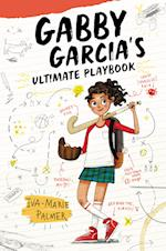 Gabby Garcia's Ultimate Playbook (Gabby Garcias Ultimate Playbook)