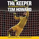 Keeper: The Unguarded Story of Tim Howard Young Readers' Edition UNA