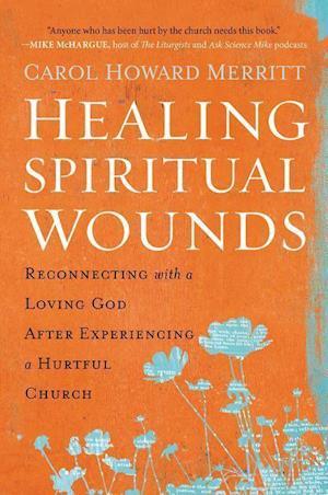 Bog, paperback Healing Spiritual Wounds af Carol Howard Merritt