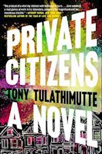 Private Citizens af Tony Tulathimutte