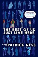 The Rest of Us Just Live Here af Patrick Ness