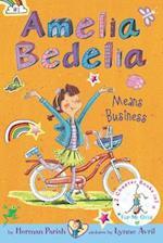 Amelia Bedelia Means Business / Amelia Bedelia Unleashed (Amelia Bedelia)