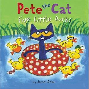 Bog, hardback Pete the Cat: Five Little Ducks af James Dean
