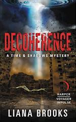 Decoherence (Time Shadows Mystery)