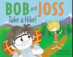 Bob and Joss Take a Hike!