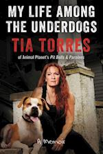 My Life Among the Underdogs af Tia Torres