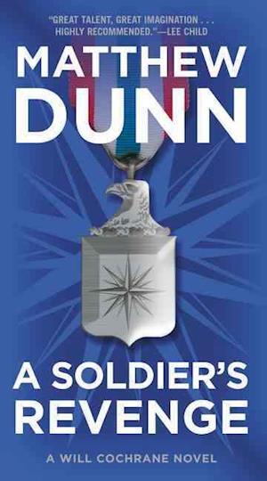 Bog, paperback A Soldier's Revenge: A Will Cochrane Novel af Matthew Dunn