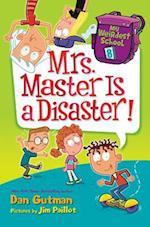 Mrs. Master Is a Disaster! (My Weirdest School, nr. 8)