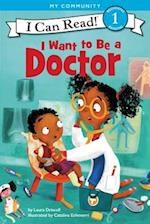 I Want to Be a Doctor (I Can Read. Level 1)