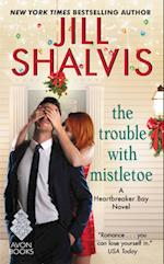 The Trouble With Mistletoe (Heartbreaker Bay)