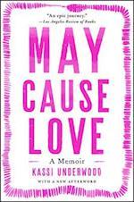 May Cause Love af Kassi Underwood
