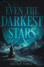Even the Darkest Stars (Even the Darkest Stars, nr. 1)