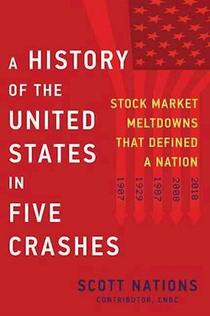 Bog, hardback A History of the United States in Five Crashes af Scott Nations