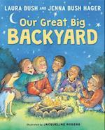 Our Great Big Backyard af Jenna Bush Hager, Laura Bush