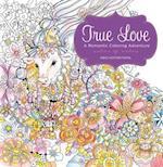 True Love: A Romantic Coloring Adventure (True Love)