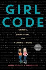 Girl Code: Gaming, Going Viral and Getting It Done