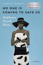No One Is Coming to Save Us af Stephanie Powell Watts