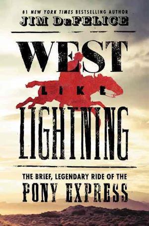 Bog, hardback West Like Lightning af Jim DeFelice