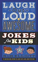 Laugh-Out-Loud Awesome Jokes for Kids (Laugh out loud Jokes for Kids)