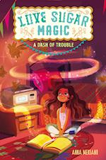 Love Sugar Magic: A Dash of Trouble af Anna Meriano