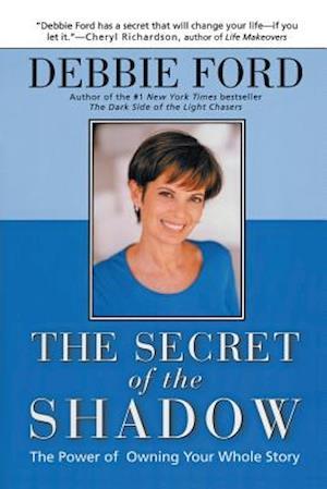Bog paperback The Secret of the Shadow af Debbie Ford
