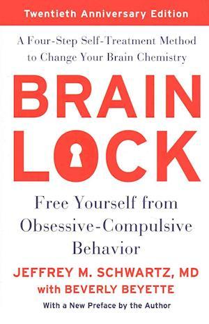 Bog, paperback Brain Lock, Twentieth Anniversary Edition af Jeffrey M. Schwartz