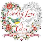 Words Of Love To Color: Sweet Thoughts To Live And Color By af Eleri Fowler