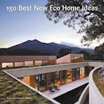 150 Best New Eco Home Ideas (150 Best)