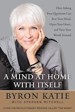 A Mind at Home With Itself af Byron Katie
