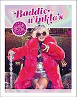 Baddiewinkle's Guide to Life
