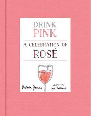 Bog, hardback Drink Pink af Victoria James