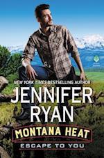 Escape to You (Montana Heat)
