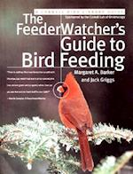 The Feederwatcher's Guide to Bird Feeding (Cornell Bird Library Guide)
