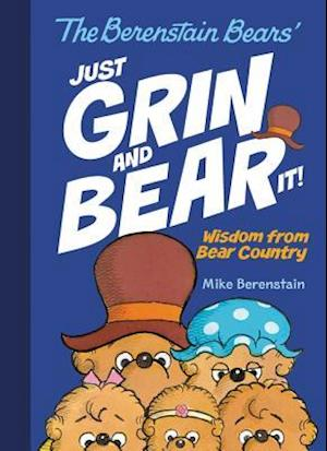 The Berenstain Bears' Just Grin and Bear It!