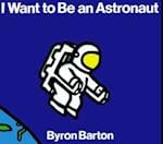 I Want to Be an Astronaut