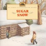 Sugar Snow (My First Little House Books Paperback)